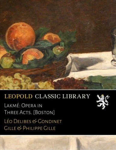 lakme-opera-in-three-acts-boston