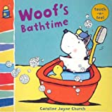 Woof's Bathtime: Woof touch-and-feel (Touch-N-Feel) (0802796192) by Church, Caroline Jayne