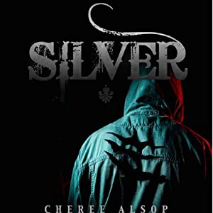Silver: The Silver Series, Book 1 | [Cheree Lynn Alsop]