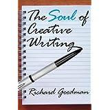 The Soul of Creative Writing ~ Richard Goodman