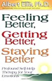 Feeling Better, Getting Better, Staying Better : Profound Self-Help Th... learn more