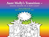 Aunt Molly's Transition - -Seeing Death In A New Light
