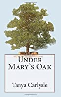 Under Mary's Oak (Laura Jessop)