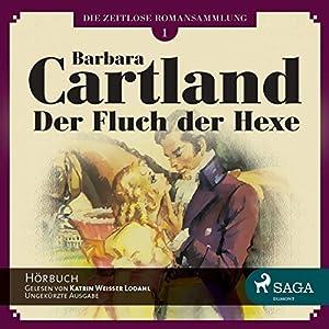 Der Fluch der Hexe (Die zeitlose Romansammlung von Barbara Cartland 1) Hörbuch