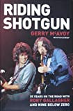 img - for Riding Shotgun: 35 Years on the Road with Rory Gallagher and Nine Below Zero by Gerry McAvoy (2005-06-03) book / textbook / text book