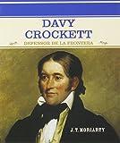 img - for Davy Crockett: Defensor De LA Frontera (Grandes Personajes En La Historia De Los Estados Unidos) (Spanish Edition) book / textbook / text book