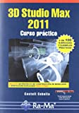 img - for 3DSTUDIO MAX 2011. CURSO PRACTICO book / textbook / text book