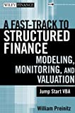 By William Preinitz A Fast Track To Structured Finance Modeling, Monitoring and Valuation: Jump Start VBA (1st Edition)