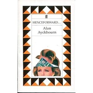 Henceforward - Alan Ayckbourn