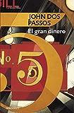 Image of El Gran dinero/ The Big Money (Contemporanea) (Spanish Edition)