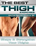 The Best Thigh Exercises You've Never...