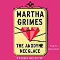 The Anodyne Necklace: Richard Jury, Book 3 (       UNABRIDGED) by Martha Grimes Narrated by Steve West