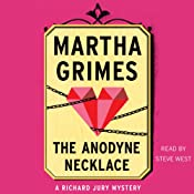 The Anodyne Necklace: Richard Jury, Book 3 | [Martha Grimes]