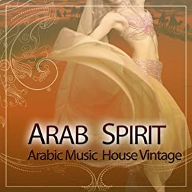 Arab spirit arabic music house vintage relax around the for Retro house music