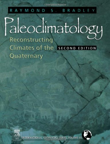 Paleoclimatology, Volume 68, Second Edition: Reconstructing Climates of the Quaternary (International Geophysics): Raymond S. Bradley: 9780121240103: Amazon.com: Books