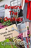 img - for Beware the Orchids (A Shady Acres Mystery) (Volume 1) book / textbook / text book