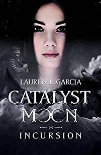 Catalyst Moon: Incursion by Lauren L. Garcia ebook deal