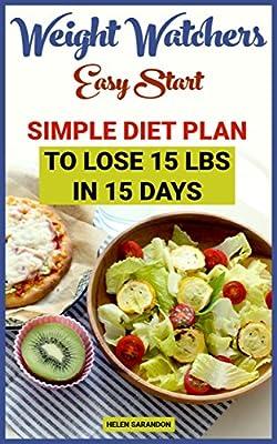Weight Watchers Easy Start: Simple Diet Plan to Lose 15 Lbs In 15 days: (Weight Watchers Food, Weight Watchers Cookbooks, Weight Watchers Recipes, Weight ... Simple Start, Weight Watchers Cookbook)