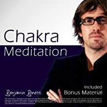 Chakra Meditation by Benjamin Bonetti: Plus Bestselling Relaxation Audio Speech by Benjamin P. Bonetti Narrated by  uncredited