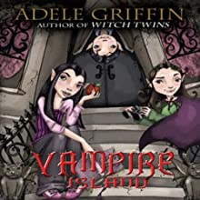 Vampire Island: A Vampire Island Story (       UNABRIDGED) by Adele Griffin Narrated by Cassandra Morris