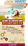 Become the Confident Mom You've Alway...