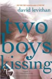 Two Boys Kissing (0307931900) by Levithan, David