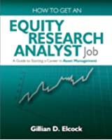 How To Get An Equity Research Analyst Job (English Edition)