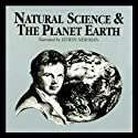Natural Science and the Planet Earth (       UNABRIDGED) by Dr. Jack Sommer Narrated by Edwin Newman