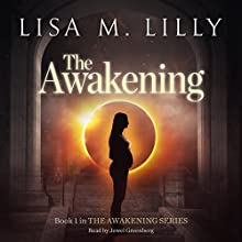 The Awakening: The Awakening, Book 1 Audiobook by Lisa M. Lilly Narrated by Jewel Greenberg