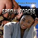 Special Forces (       UNABRIDGED) by Erosa Knowles Narrated by Quiana Goodrum