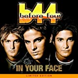 In your face-Limited Editionby Before Four (B44)