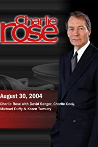 Charlie Rose with David Sanger, Charlie Cook, Michael Duffy & Karen Tumulty (August 30, 2004)