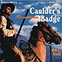 Caulder's Badge (       UNABRIDGED) by Will C Knott Narrated by Rusty Nelson