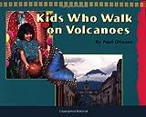 Kids Who Walk on Volcanoes