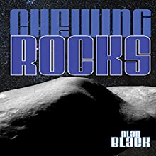 Chewing Rocks Audiobook by Alan Black Narrated by Patricia Santomasso