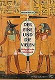 Der Eine und die Vielen. Altägyptische Götterwelt