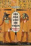 Der Eine und die Vielen. Alt�gyptisch...