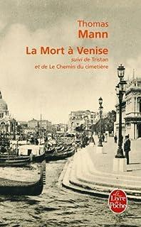 La mort à Venise ; suivi de Tristan ; et Le chemin du cimetière