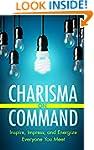 Charisma on Command: Inspire, Impress...
