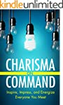 Charisma on Command: Inspire, Impress...