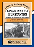 King's Lynn to Hunstanton: Including the Heacham to Wells Branch (Country Railway Routes)