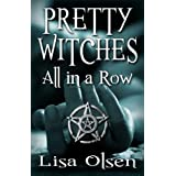 Pretty Witches All in a Row ~ Lisa Olsen