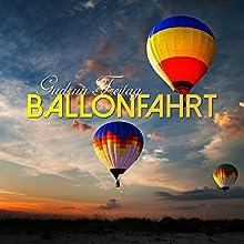 Ballonfahrt Hörbuch von Gudrun Freitag Gesprochen von: Gudrun Freitag
