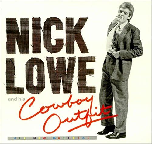NICK LOWE - Nick Lowe & His Cowboy Outfit - Zortam Music