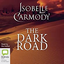 The Dark Road: The Obernewtyn Chronicles Audiobook by Isobelle Carmody Narrated by Isobelle Carmody