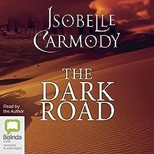 The Dark Road: The Obernewtyn Chronicles | Livre audio Auteur(s) : Isobelle Carmody Narrateur(s) : Isobelle Carmody