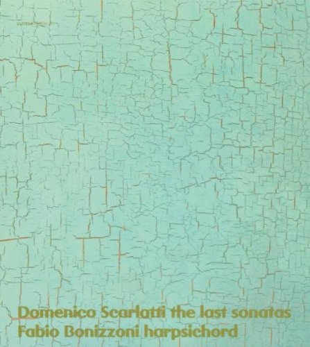 Scarlatti: The Last Sonatas