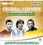 Fußball-Legenden: Von Straßenkickern zu Superstars: Weltfußballer und ihre Geschichten