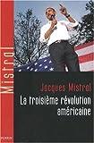 echange, troc Jacques Mistral - La troisième révolution américaine