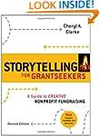 Storytelling for Grantseekers: A Guid...